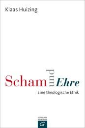 Scham und Ehre - Eine theologische Ethik