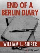 William L. Shirer: End of a Berlin Diary