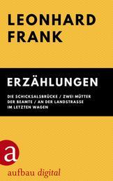 Erzählungen - Die Schicksalsbrücke / Zwei Mütter / Der Beamte / An der Landstraße / Im letzten Wagen