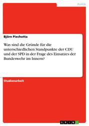 Was sind die Gründe für die unterschiedlichen Standpunkte der CDU und der SPD in der Frage des Einsatzes der Bundeswehr im Innern?