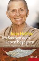 Joan Halifax: Im Sterben dem Leben begegnen ★★★★★