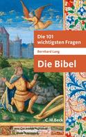 Bernhard Lang: Die 101 wichtigsten Fragen - Die Bibel ★★★