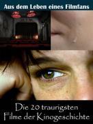 Sybille von Goysern: Die 20 traurigsten Filme der Kinogeschichte