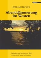 Wieland Becker: Abenddämmerung im Westen