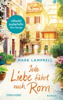 Mark Lamprell: Jede Liebe führt nach Rom ★★★★