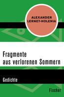 Alexander Lernet-Holenia: Fragmente aus verlorenen Sommern