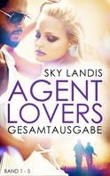 Sky Landis: Agent Lovers Gesamtausgabe: Die komplette Serie Band 1-5 ★★★★