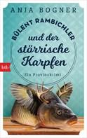 Anja Bogner: Bülent Rambichler und der störrische Karpfen ★★★★