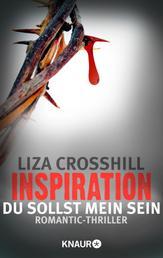 Inspiration - Du sollst mein sein! - Thriller