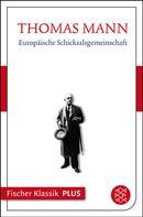 Thomas Mann: Europäische Schicksalsgemeinschaft
