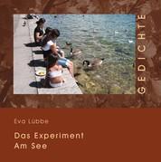 Das Experiment am See - Gedichte