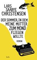 Lars Saabye Christensen: Der Sommer, in dem meine Mutter zum Mond fliegen wollte ★★★★