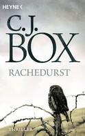 C. J. Box: Rachedurst ★★★★