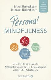 Mindful Leader - Wie wir die Führung für unser Leben in die Hand nehmen und uns Gelassenheit zum Erfolg führt