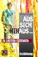 Florian Tietgen: Aus sich hinaus ... In lautem Gedenken