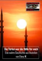 Elena W.: Die Türkei war die Hölle für mich ★★★
