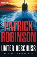 Patrick Robinson: Unter Beschuss U.S.S. Seawolf ★★★★