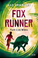 Ali Sparkes: Fox Runner – Flucht in die Wildnis ★★★★★