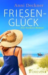 Friesenglück - Ein Nordsee-Roman