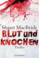 Stuart MacBride: Blut und Knochen ★★★★
