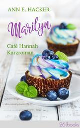 Marilyn – Café Hannah Kurzroman