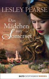 Das Mädchen aus Somerset - Roman