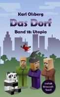Karl Olsberg: Das Dorf Band 18: Utopia