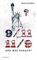Bruno von Nünlist: Von 9/11 bis 11/9 und was danach? ★★★★