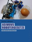 Gunter Laßmann: Asimovs Robotergesetze (Telepolis)