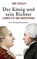 Uwe Schultz: Der König und sein Richter ★★★★