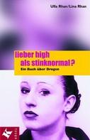 Ulla Rhan: Lieber high als stinknormal? ★★★★