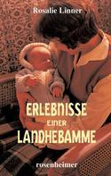 Rosalie Linner: Erlebnisse einer Landhebamme ★★★★★