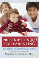 Michael Cavallaro: Prescription (RX) for Parenting How to Raise Healthy Infants and Children