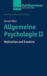 Allgemeine Psychologie II - Motivation und Emotion