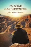 John Edwin Parkes: The Gold and the Mountain