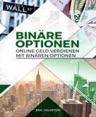 Eric Goldstein: Online Geld verdienen mit Binären Optionen ★★