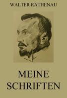 Walter Rathenau: Meine Schriften
