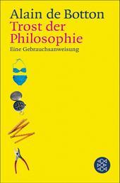 Trost der Philosophie - Eine Gebrauchsanweisung