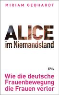 Miriam Gebhardt: Alice im Niemandsland ★★★★