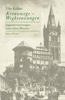 Udo Kollatz: Kreuzwege – Wegkreuzungen