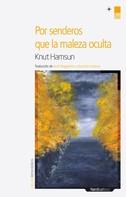 Knut Hamsun: Por senderos que la maleza oculta