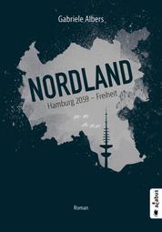 Nordland. Hamburg 2059 - Freiheit - Roman (Dystopie)