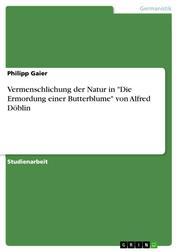 """Vermenschlichung der Natur in """"Die Ermordung einer Butterblume"""" von Alfred Döblin"""