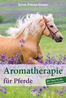 Sylvia Preuss-Giesen: Aromatherapie für Pferde