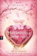 Amy Alward: Hokuspokus, liebe mich ★★★★