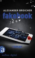 Alexander Broicher: Fakebook ★★★★