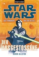 Aaron Allston: Star Wars. Das Verhängnis der Jedi-Ritter. Der Ausgestoßene ★★★★★