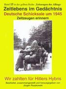 Jürgen Ruszkowski: Deutsche Schicksale 1945 - Zeitzeugen erinnern ★★★
