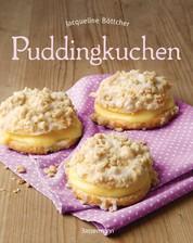 Puddingkuchen - Die besten Rezepte zu Bienenstich & Co.