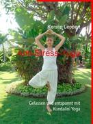 Kerstin Leppert: Anti-Stress-Yoga